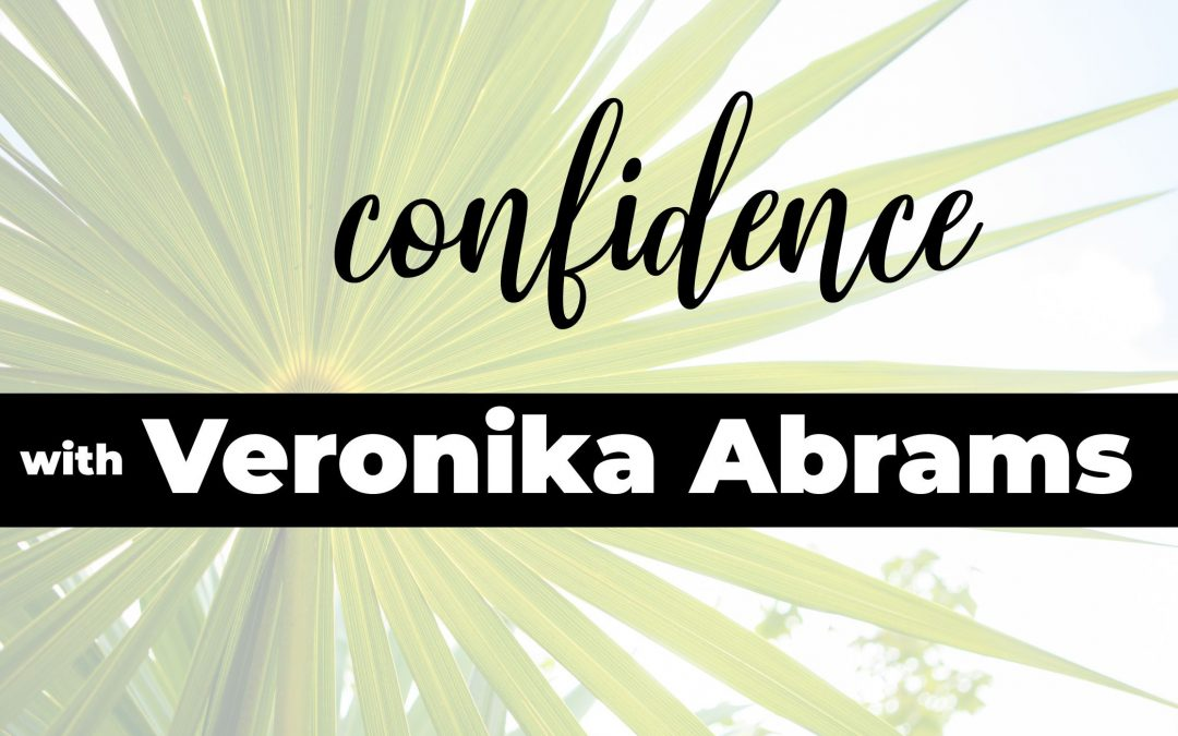 Confidence: Interview with Veronika Abrams