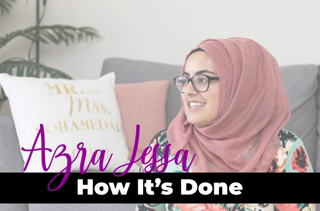 Azra Jessa: How It's Done
