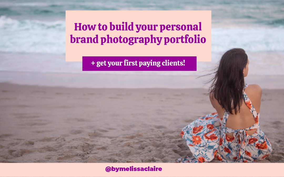 How to Build Your Personal Brand Photography Portfolio + Get Your First Paying Clients